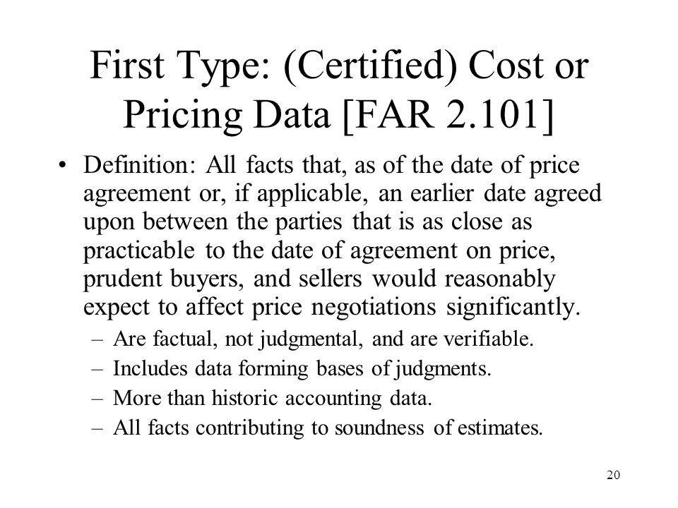 First Type: (Certified) Cost or Pricing Data [FAR 2.101]